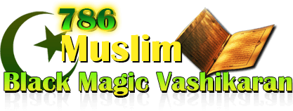 Muslim Black Magic Vashikaran